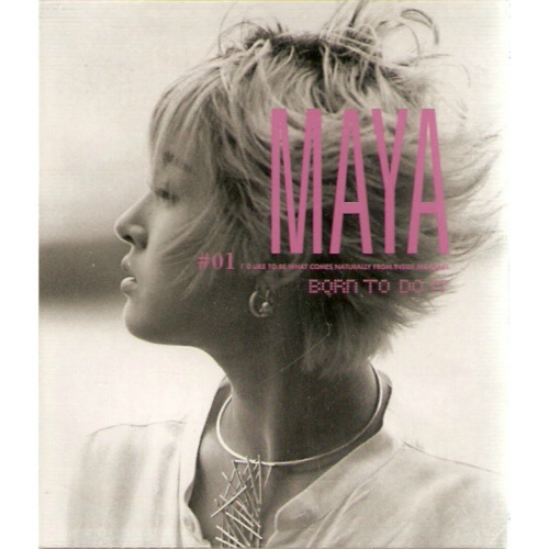 MAYA – Born To Do It