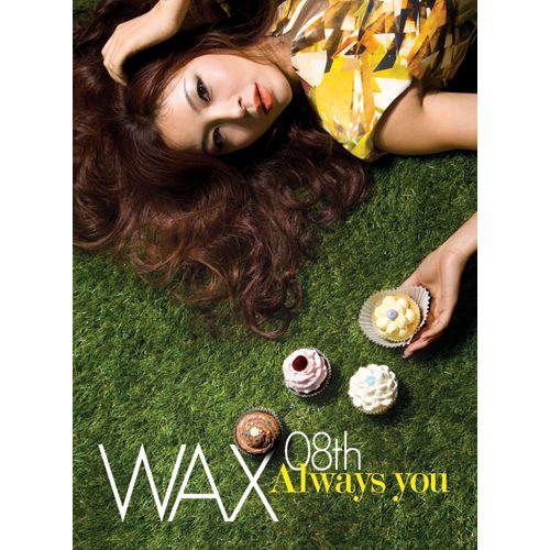 WAX – Vol.8 Always You