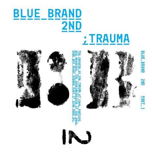 Various Artists – Blue Brand Trauma Part 1