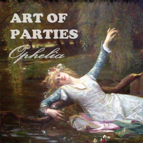 Art of Parties – Ophelia