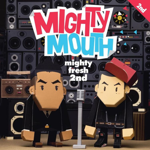 Mighty Mouth – Mighty Fresh