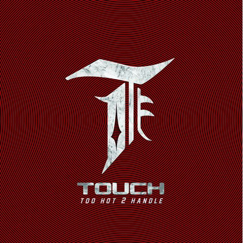 [EP] TOUCH – Too Hot 2 Handle
