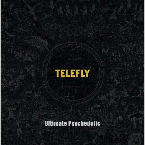 TELEFLY – Ultimate Psychedelic