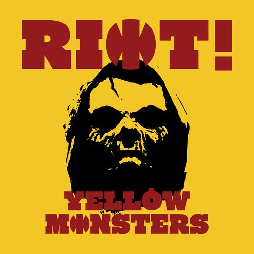 Yellow Monsters – Riot!