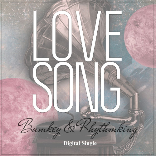 RhythmKing & BUMKEY – Love Song – Single