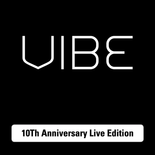 VIBE – VIBE 10Th Anniversary Live Edition