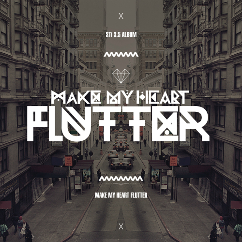 [EP] STi – Make My Heart Flutter