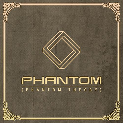 [EP] PHANTOM – Phantom Theory
