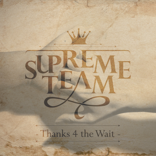 [Single] Supreme Team – Thanks 4 The Wait