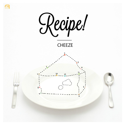 CHEEZE – Vol.1 Recipe!