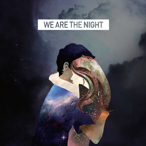 We Are The Night – We Are The Night