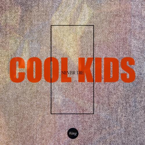 [Single] G-Slow – #ing – #Cool Kids Never Die