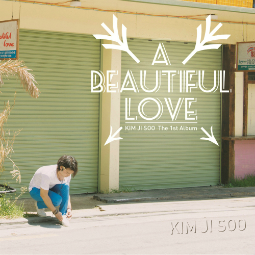 Kim Ji Soo – A Beautiful Love