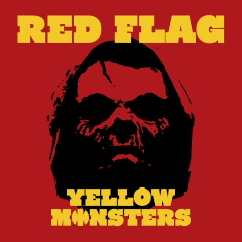 Yellow Monsters – Red Flag