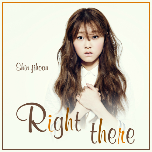 [Single] Shin Ji Hoon – Right There