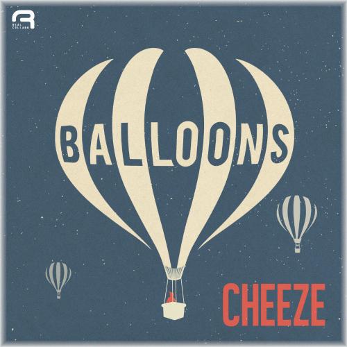 CHEEZE – Balloons – Single
