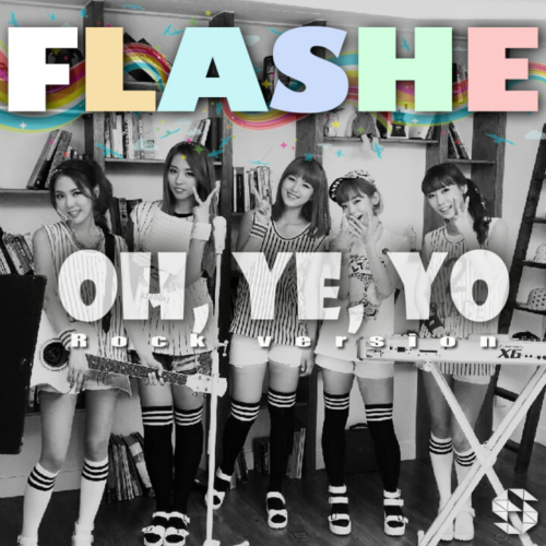 [Single] FLASHE – Oh, Ye, Yo (Rock Ver.)
