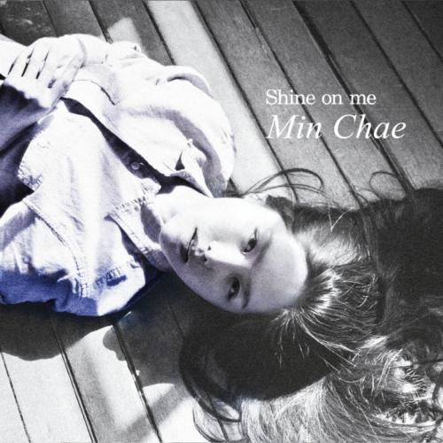 Min Chae – Vol. 1 Shine On Me