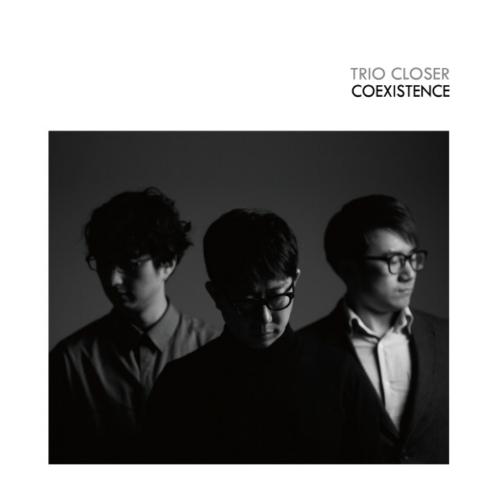 Trio Closer – Coexistence