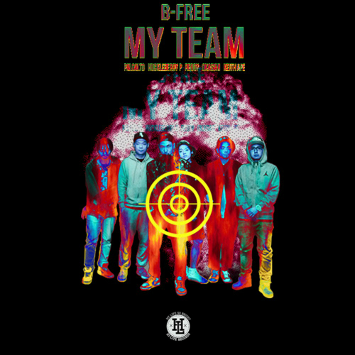 [Single] B-Free – My Team (Feat. Reddy, Okasian, Huckleberry P, Paloalto, Keith Ape)