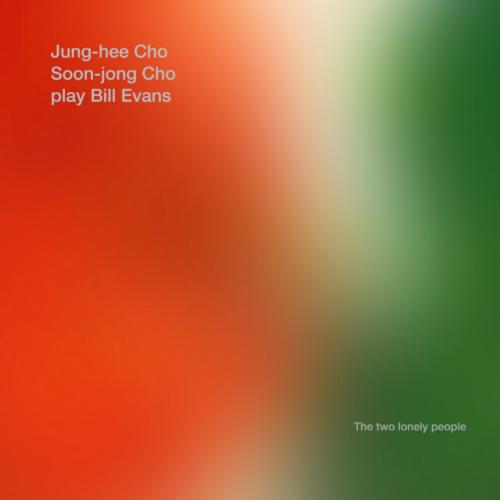 Jung-hee Cho, Cho Soon Jong – Cho Jung Hee & Cho Soon Jong Play Bill Evans