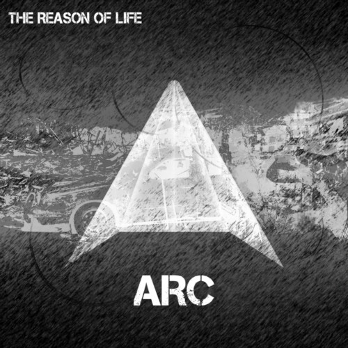 [EP] ARC – The Reason Of Life