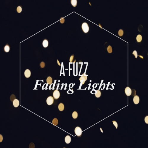 A-FUZZ – Fading Lights – EP