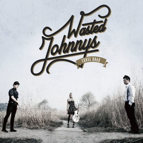 Wasted Johnny's – Cross Road