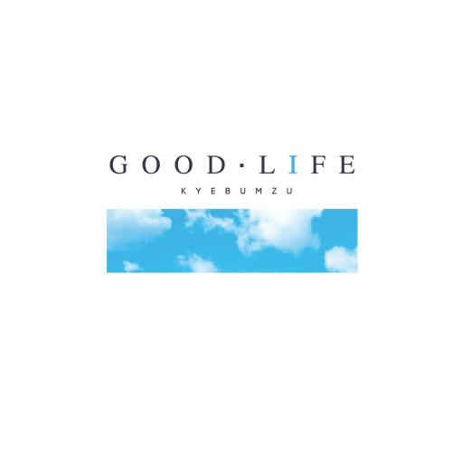 Kye Bum Zu – GOOD LIFE (ITUNES PLUS AAC M4A)
