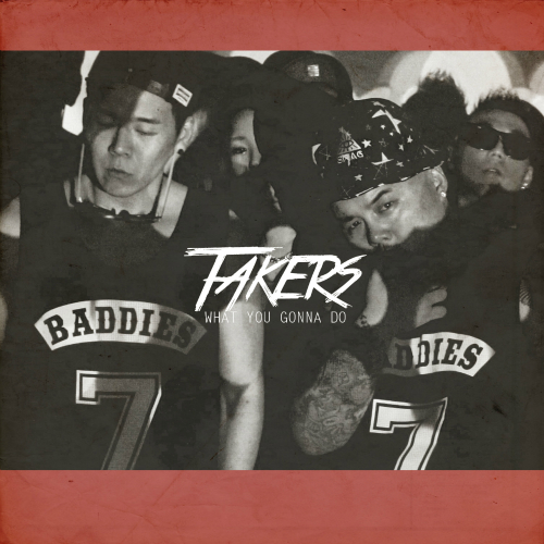 [Single] Takers – What u gonna do