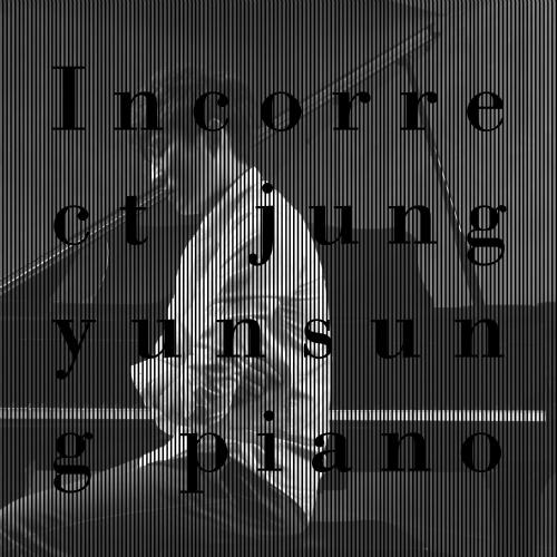 [EP] Jung Yun Sung – Incorrect