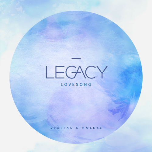 [Single] Legacy – Love Song