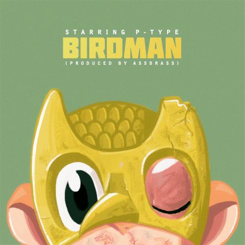 [Single] P-Type – Birdman