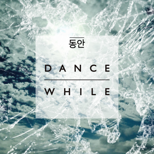 [Single] While – Dance While