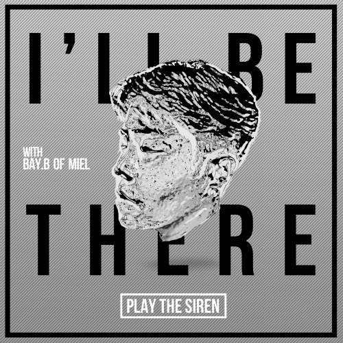 [Single] Play The Siren – I`ll Be There