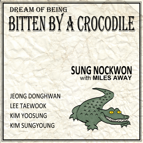 [Single] Sung Nock Won – 악어에게 물리는 꿈