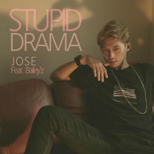 [Single] JOSE – Stupid Drama