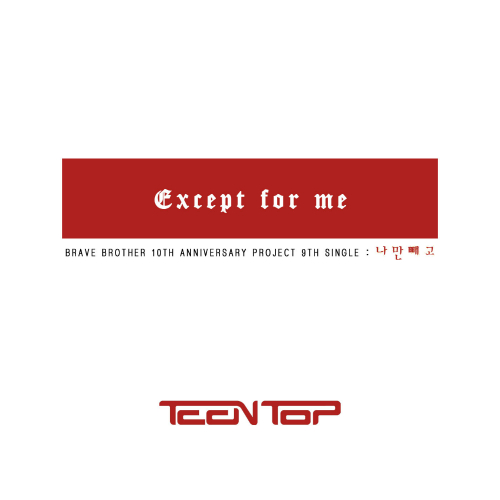 [Single] Teen Top – Except for Me