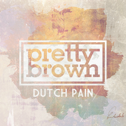 [Single] Pretty Brown – Dutch Pain