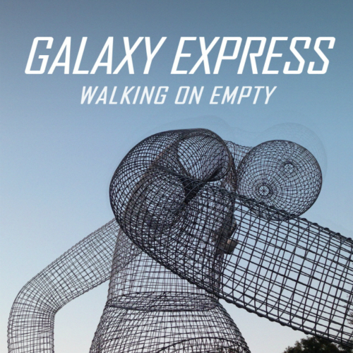 Galaxy Express – Vol.4 Walking On Empty