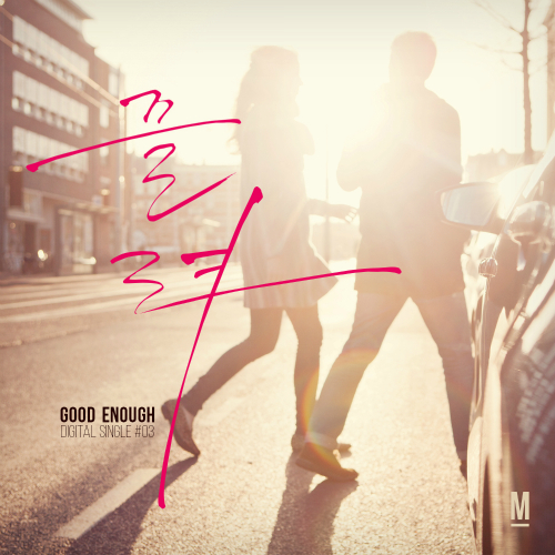 [Single] Good Enough – 끌려 (With 선아)