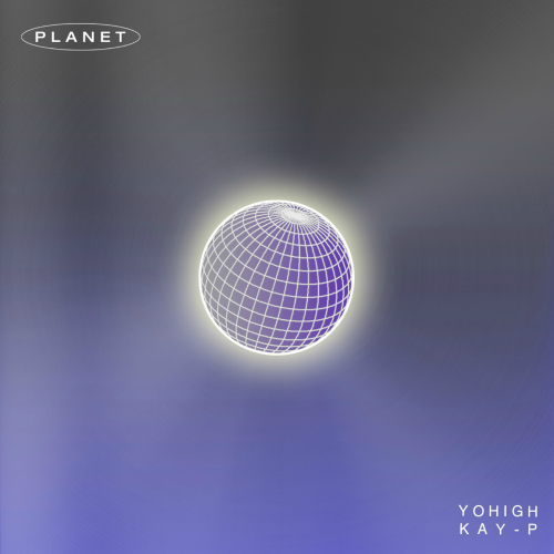 [Single] Yohigh, Kay P – Planet