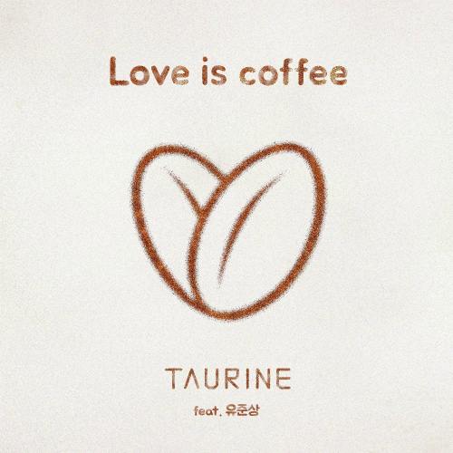[Single] Taurine – Love Is Coffee