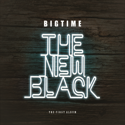 [EP] BigTime – The New Black