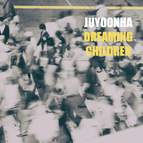 [Single] Ju Yoon Ha – Dreaming Children