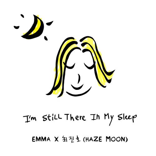 [Single] Emma, Haze Moon – I`m Still There In My Sleep