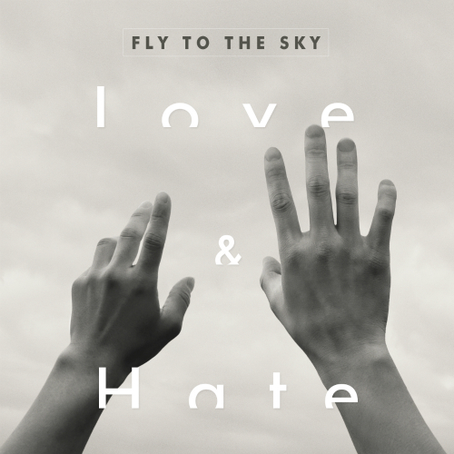 FLY TO THE SKY – Love & Hate – EP (FLAC + ITUNES PLUS AAC M4A)