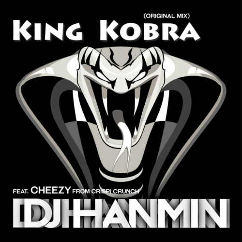 [Single] DJ Hanmin – King Kobra (Feat. Cheezy From Crispi Crunch) (Original Mix)