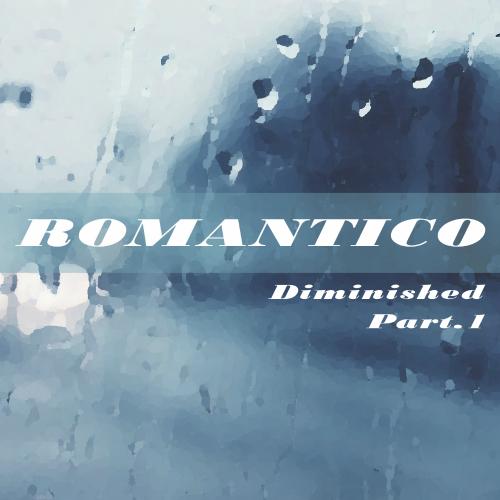 [Single] Romantico – Diminished Part 1
