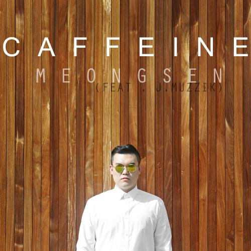 [Single] MEONGSEN – Caffeine (feat. J.MUZIIK)